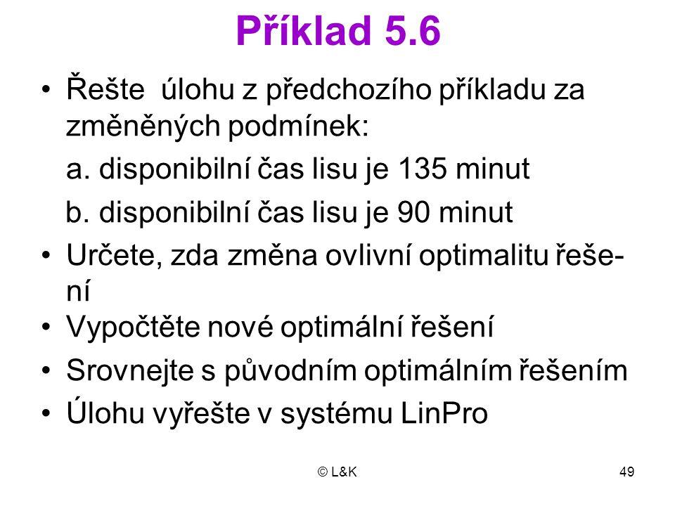 Příklad 5.6 Řešte úlohu z předchozího příkladu za změněných podmínek: