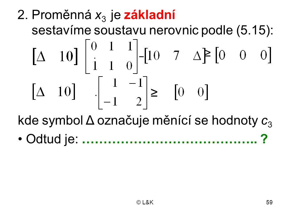 sestavíme soustavu nerovnic podle (5.15):