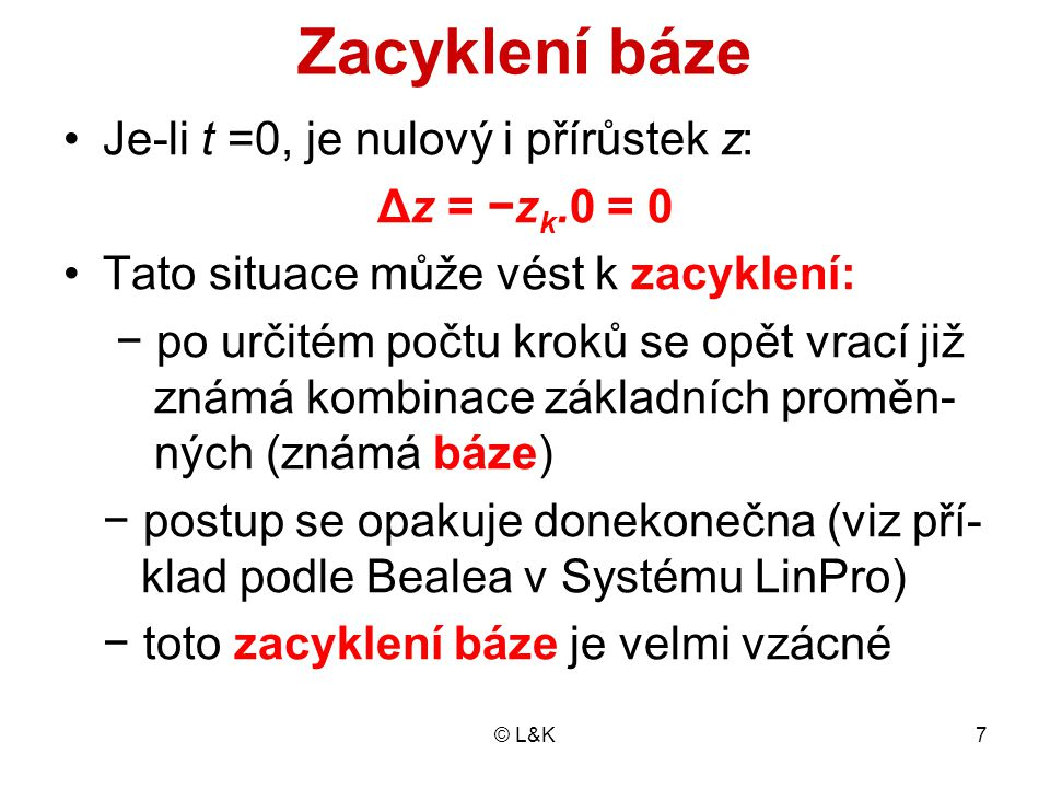 Zacyklení báze Je-li t =0, je nulový i přírůstek z: Δz = −zk.0 = 0