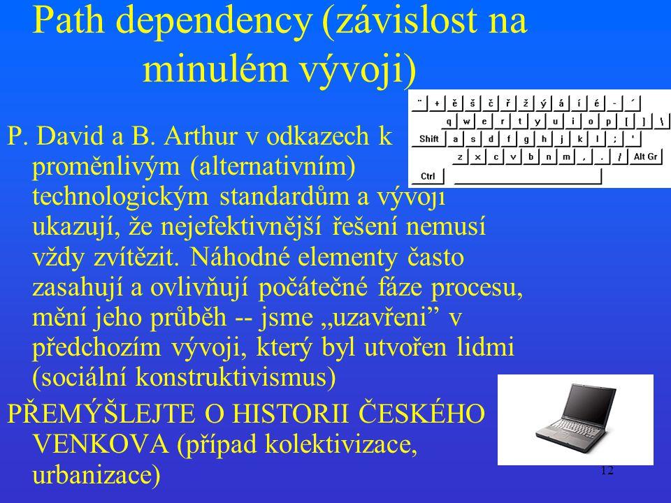 Path dependency (závislost na minulém vývoji)