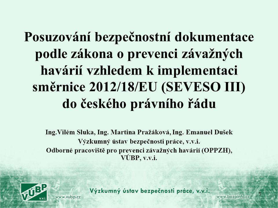 Posuzování bezpečnostní dokumentace podle zákona o prevenci závažných havárií vzhledem k implementaci směrnice 2012/18/EU (SEVESO III) do českého právního řádu