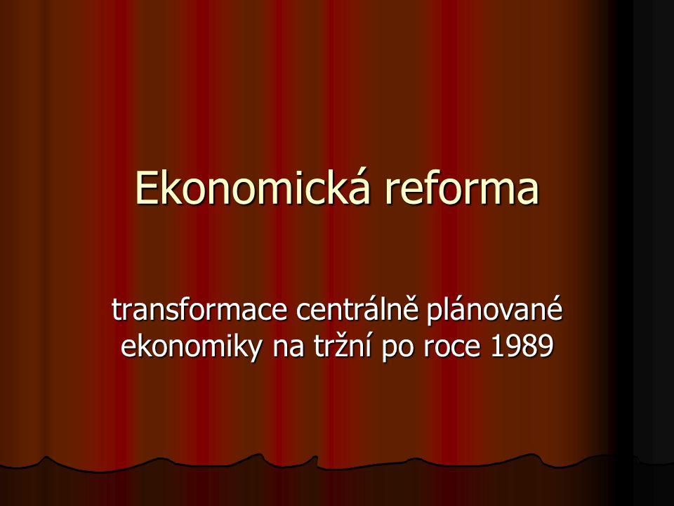 transformace centrálně plánované ekonomiky na tržní po roce 1989