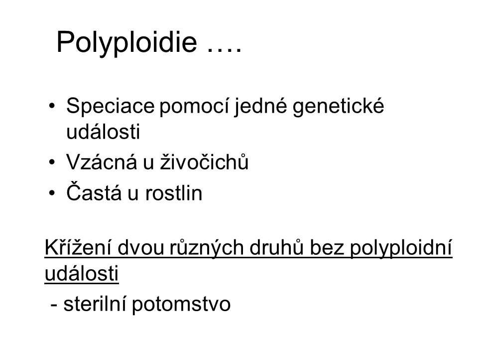 Polyploidie …. Speciace pomocí jedné genetické události