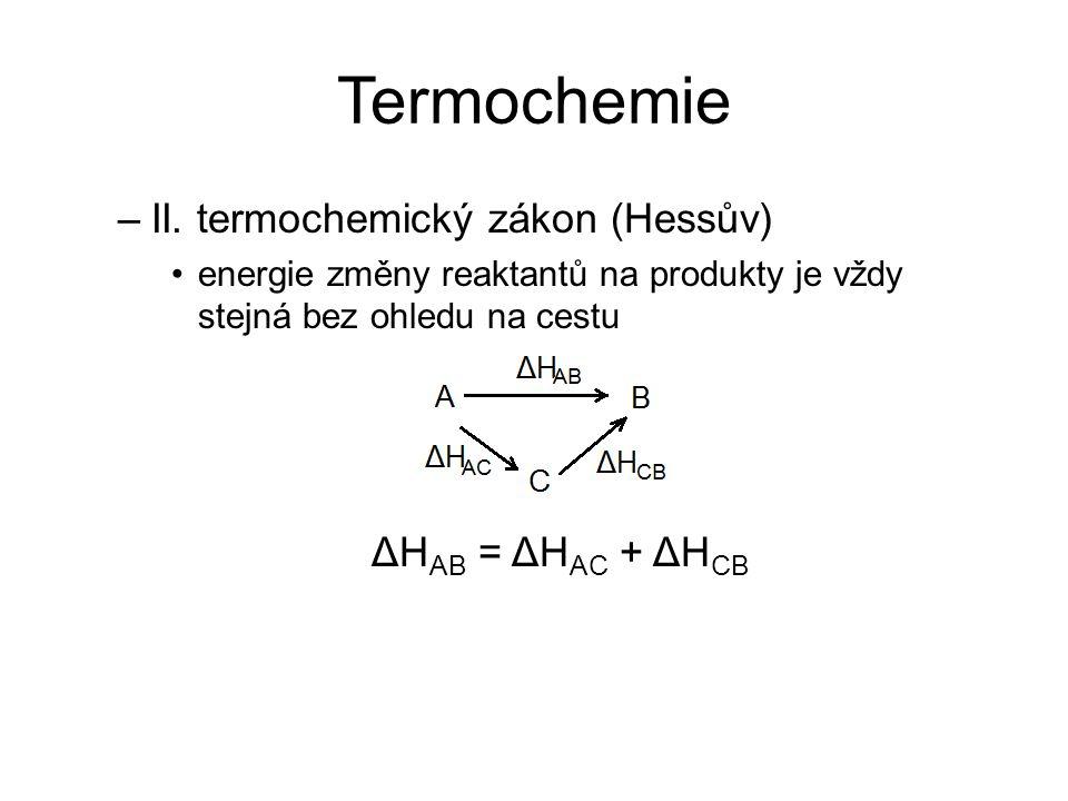 Termochemie II. termochemický zákon (Hessův) ΔHAB = ΔHAC + ΔHCB