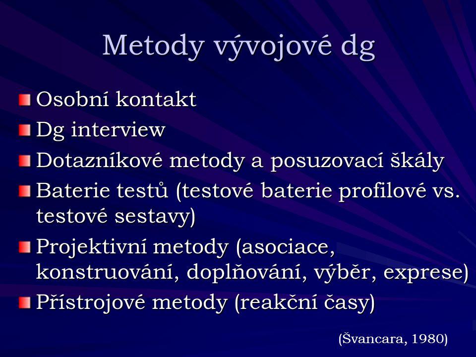 Metody vývojové dg Osobní kontakt Dg interview