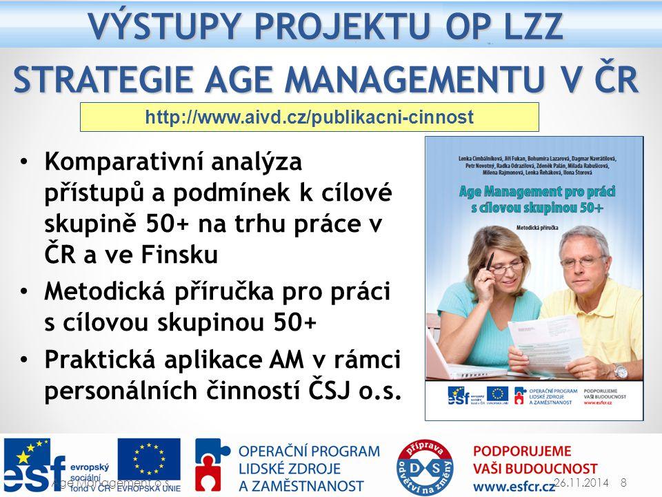 VÝSTUPY PROJEKTU OP LZZ STRATEGIE AGE MANAGEMENTU V ČR