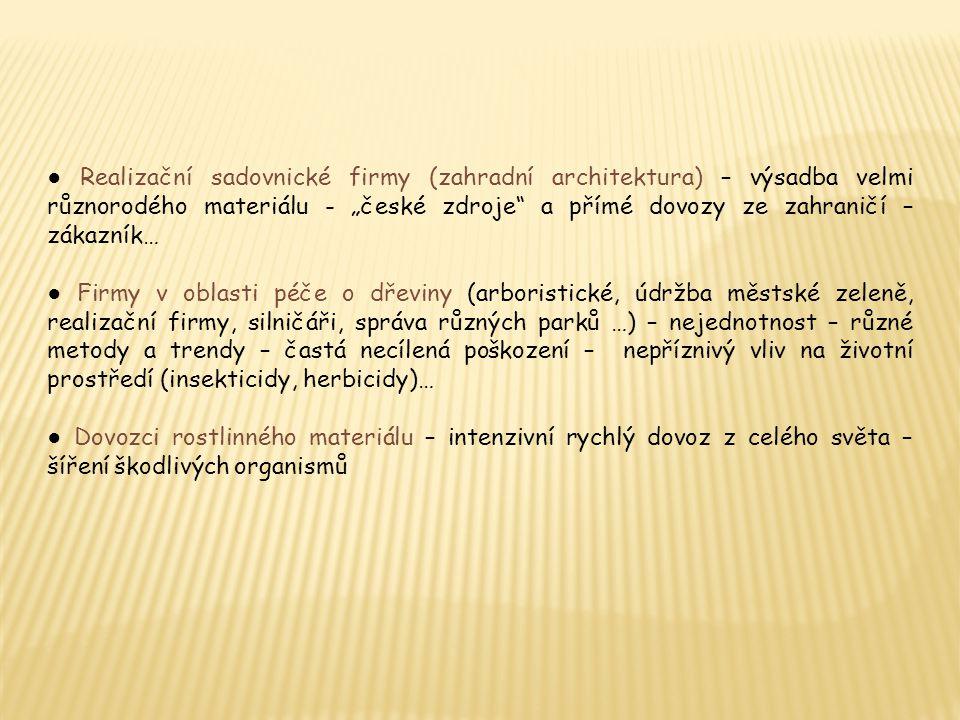 """● Realizační sadovnické firmy (zahradní architektura) – výsadba velmi různorodého materiálu - """"české zdroje a přímé dovozy ze zahraničí – zákazník…"""