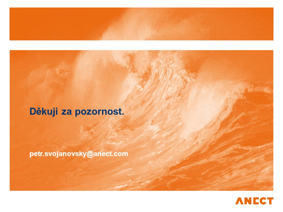 Děkuji za pozornost. petr.svojanovsky@anect.com
