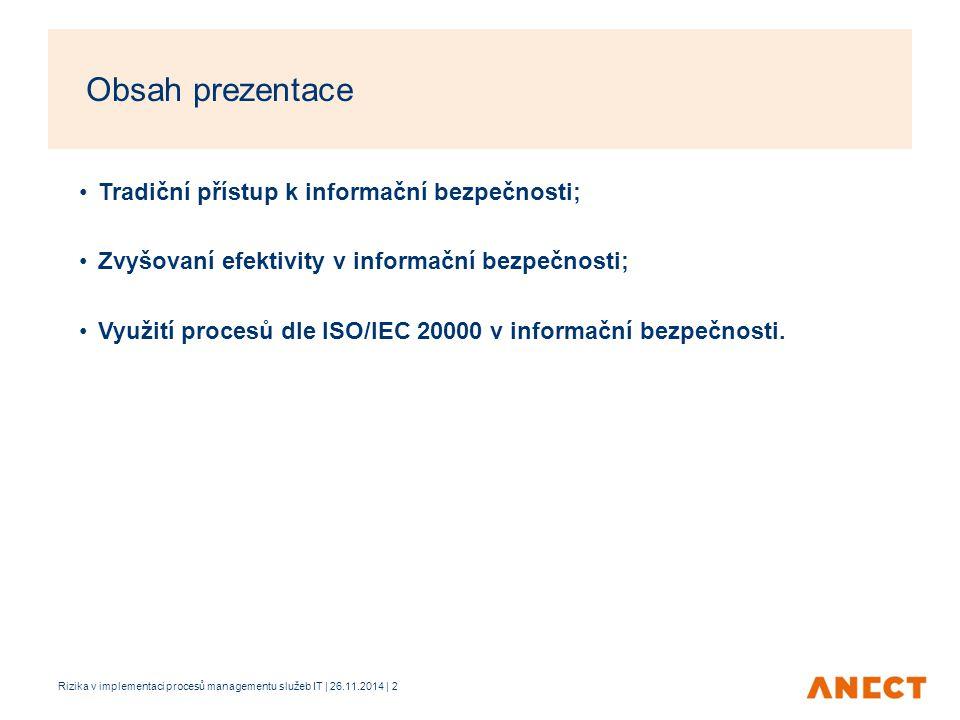 Obsah prezentace Tradiční přístup k informační bezpečnosti;