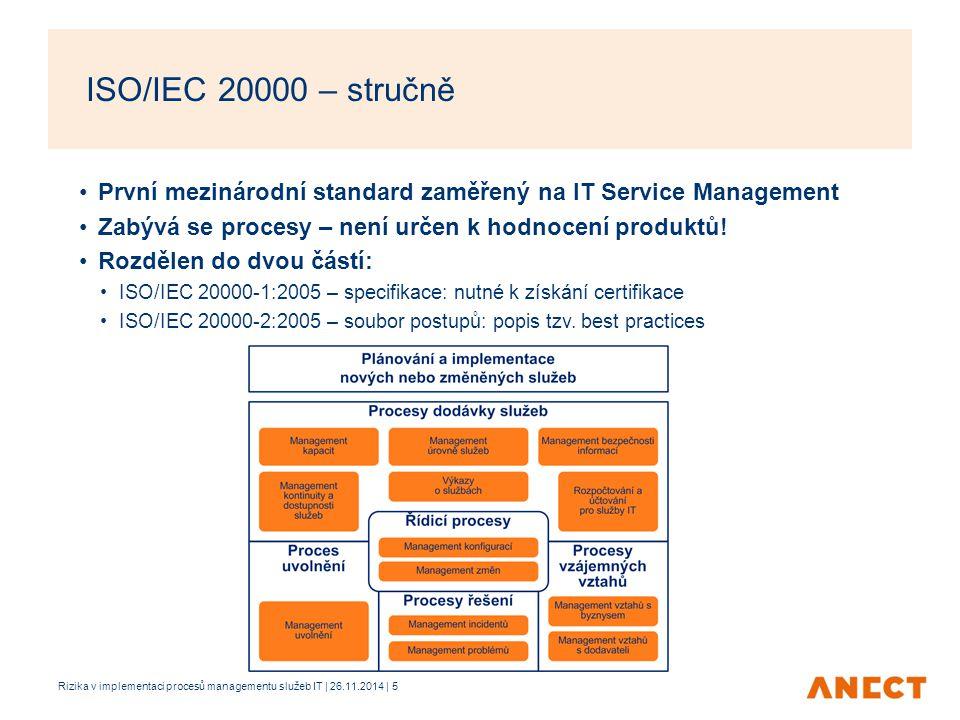 ISO/IEC 20000 – stručně První mezinárodní standard zaměřený na IT Service Management. Zabývá se procesy – není určen k hodnocení produktů!