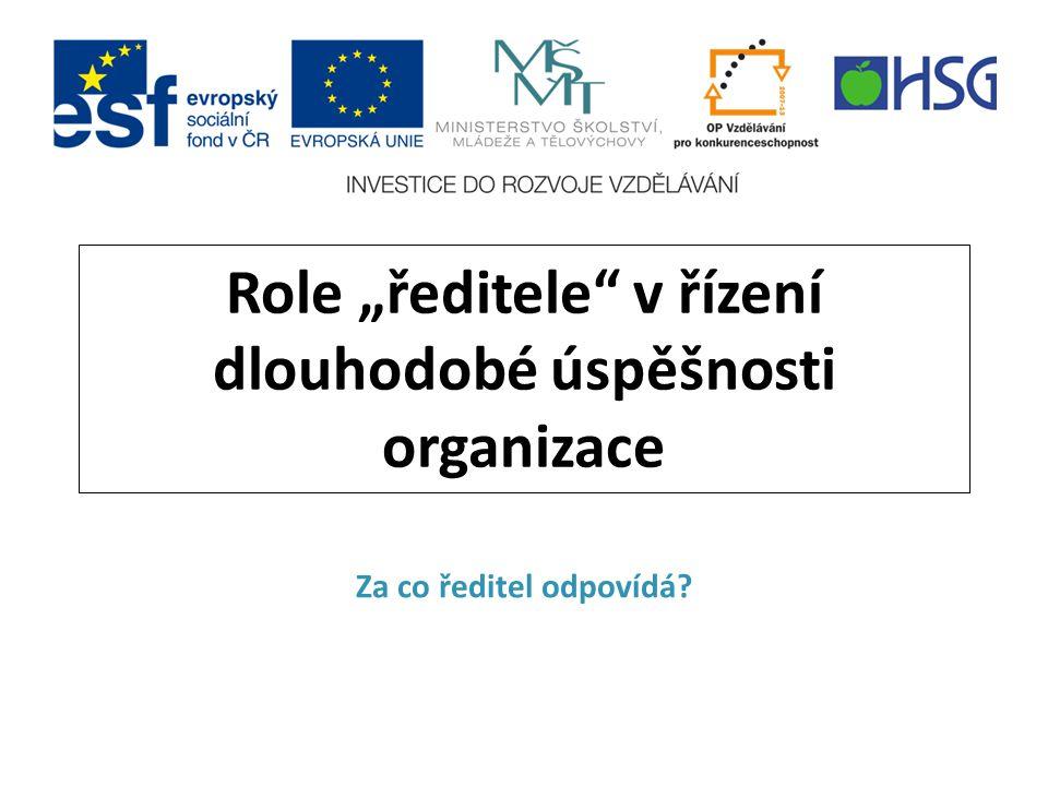 """Role """"ředitele v řízení dlouhodobé úspěšnosti organizace"""
