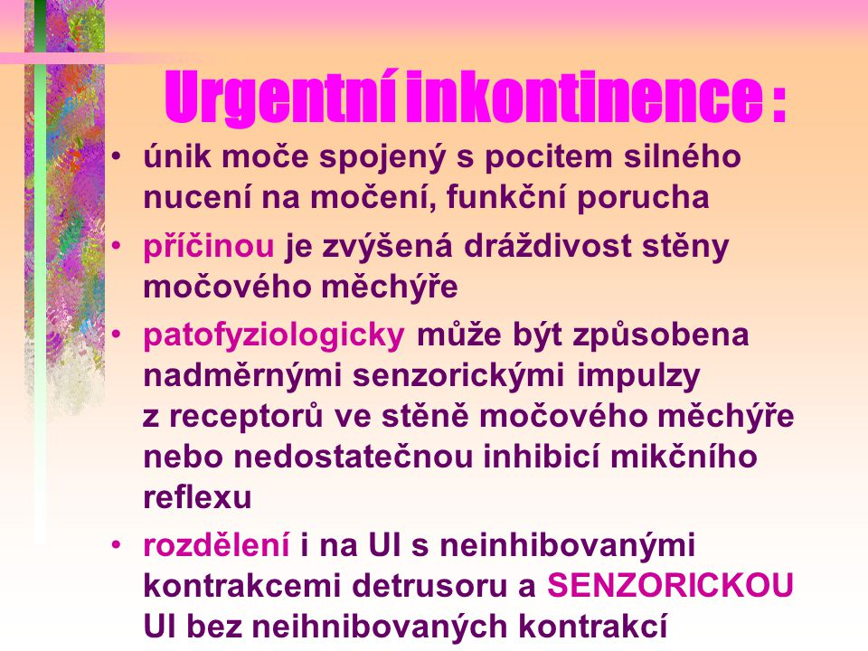 Urgentní inkontinence :