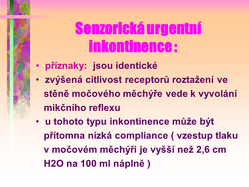 Senzorická urgentní inkontinence :