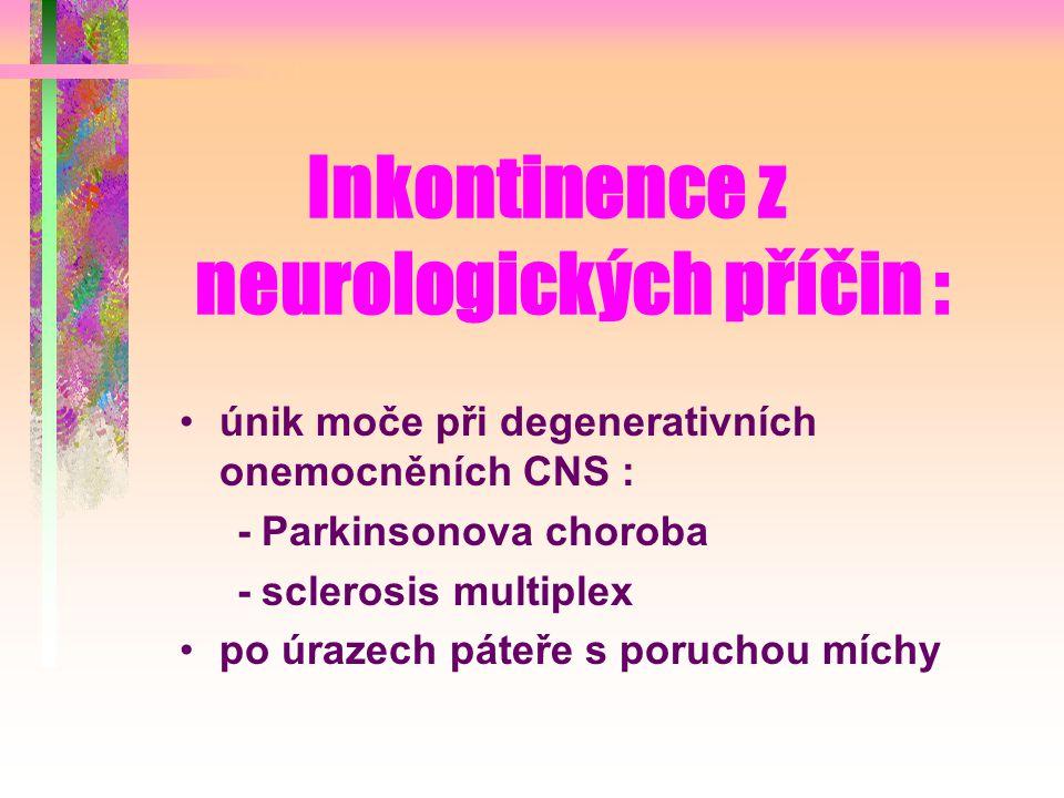 Inkontinence z neurologických příčin :