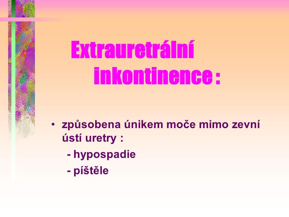 Extrauretrální inkontinence :