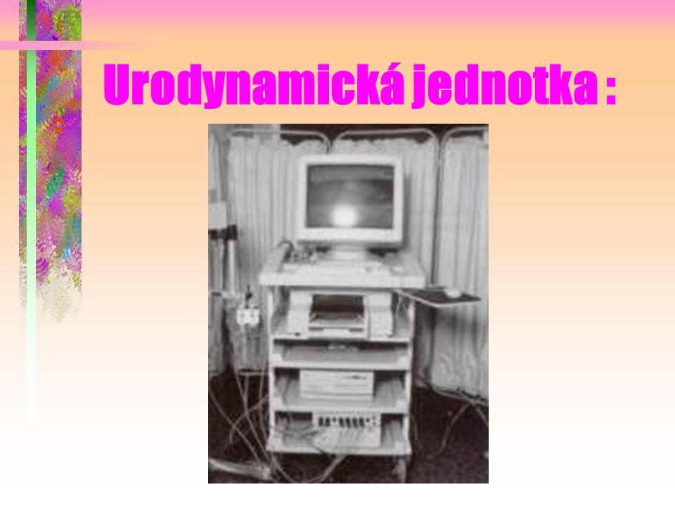 Urodynamická jednotka :