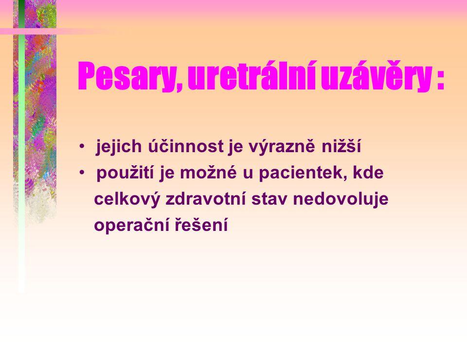 Pesary, uretrální uzávěry :