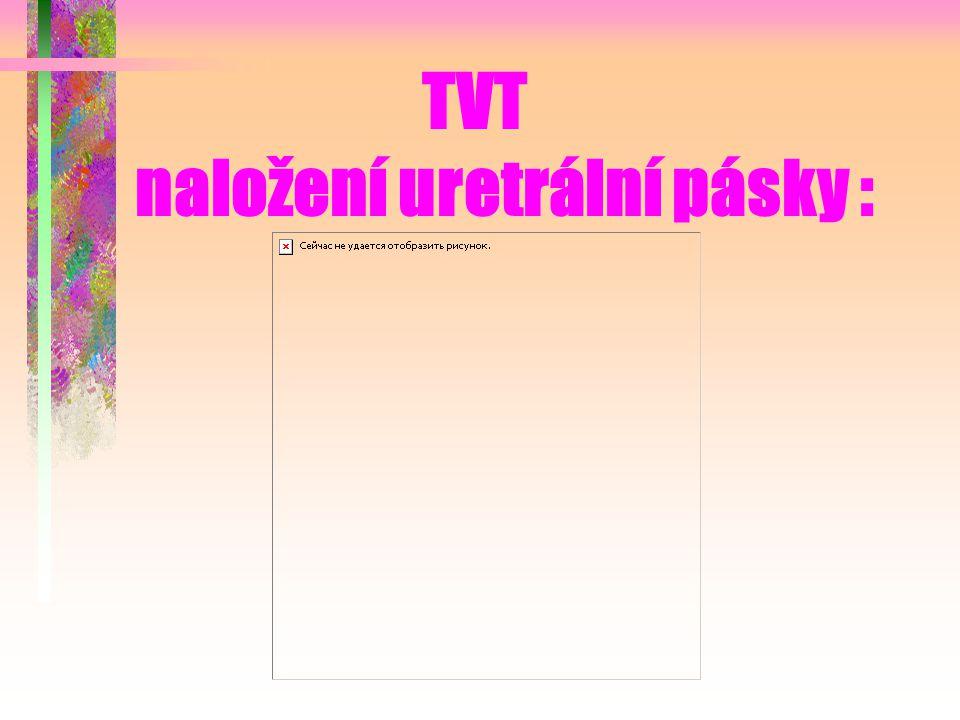 TVT naložení uretrální pásky :
