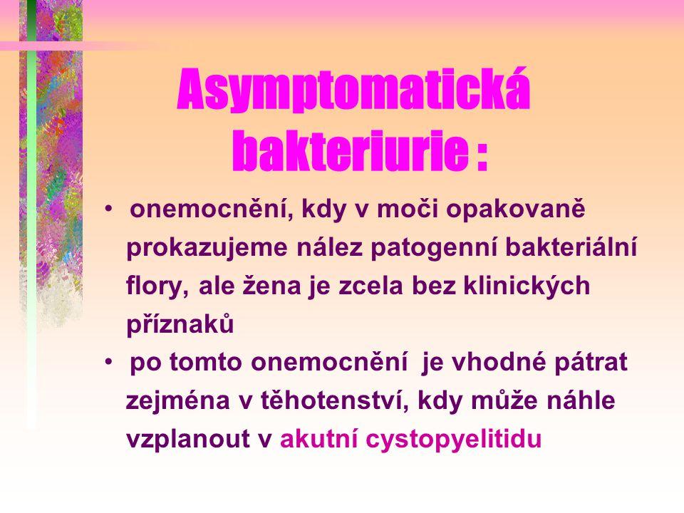 Asymptomatická bakteriurie :