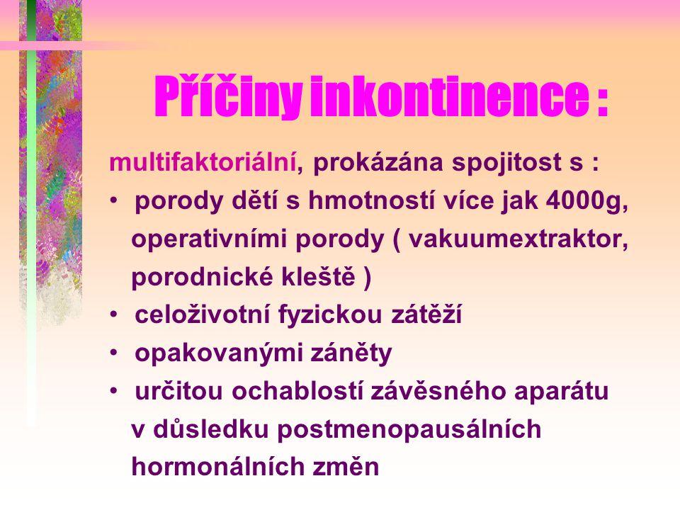 Příčiny inkontinence :