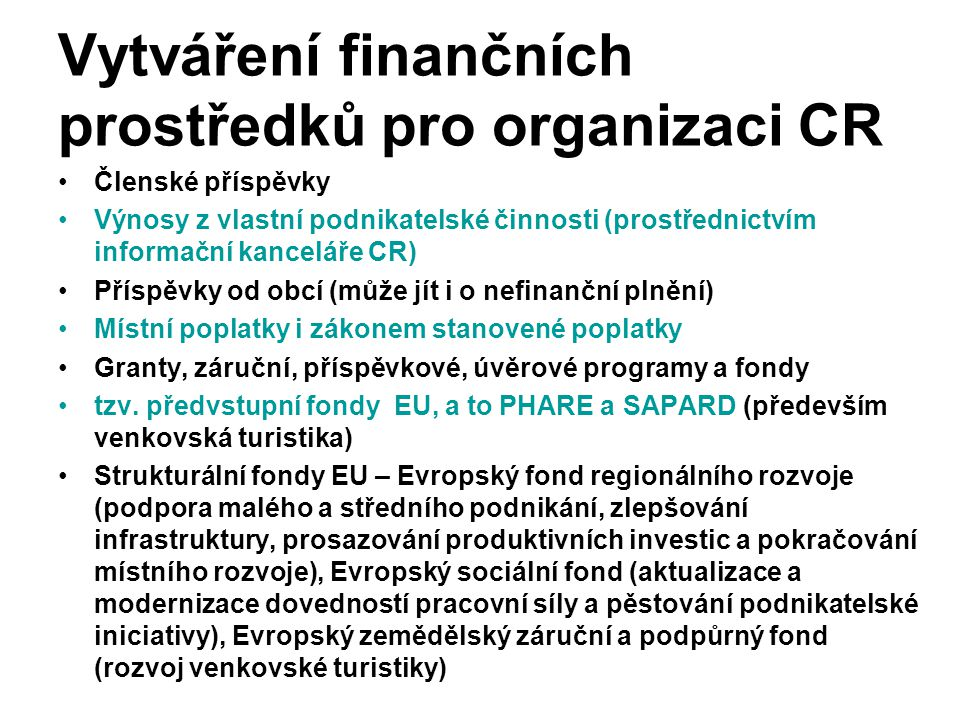 Vytváření finančních prostředků pro organizaci CR