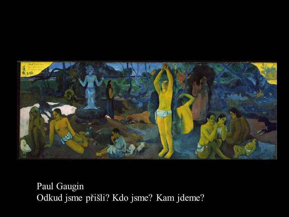 Paul Gaugin Odkud jsme přišli Kdo jsme Kam jdeme