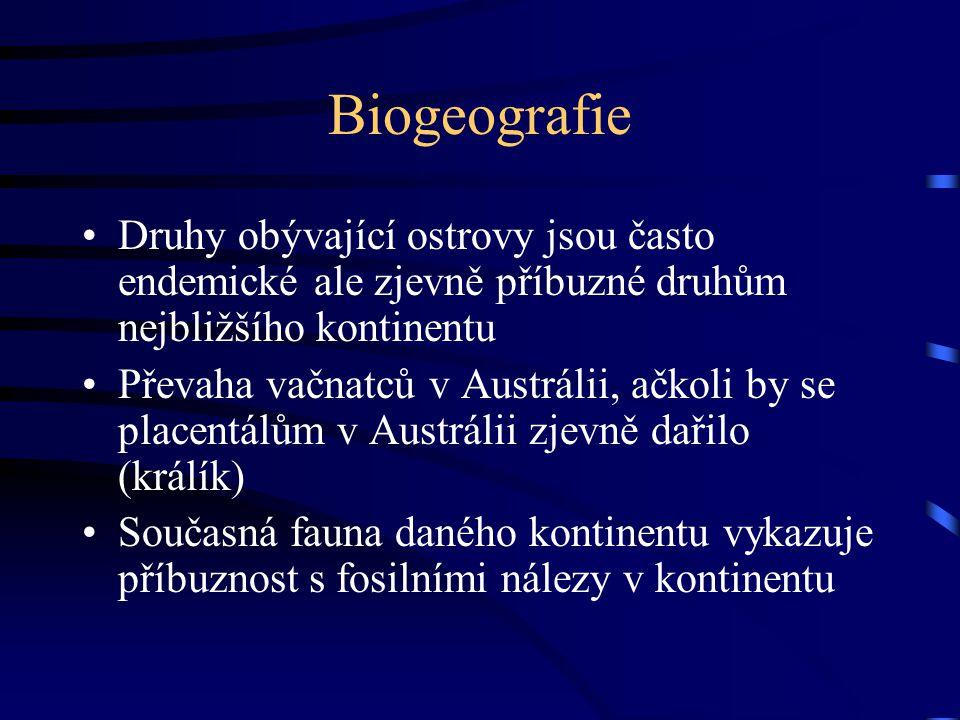 Biogeografie Druhy obývající ostrovy jsou často endemické ale zjevně příbuzné druhům nejbližšího kontinentu.