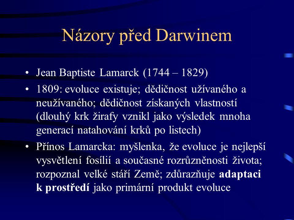 Názory před Darwinem Jean Baptiste Lamarck (1744 – 1829)