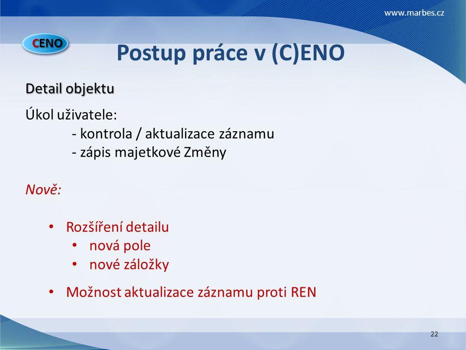Postup práce v (C)ENO Detail objektu Úkol uživatele: