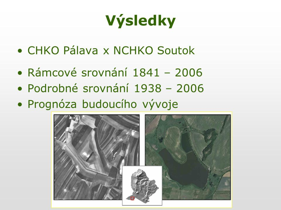 Výsledky CHKO Pálava x NCHKO Soutok Rámcové srovnání 1841 – 2006