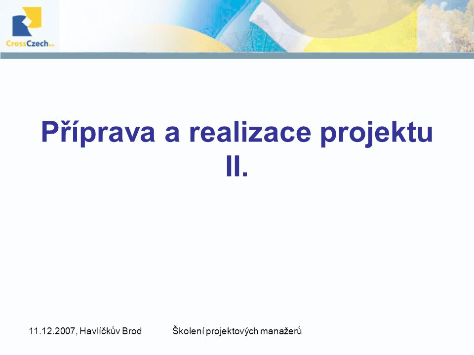 Příprava a realizace projektu II.