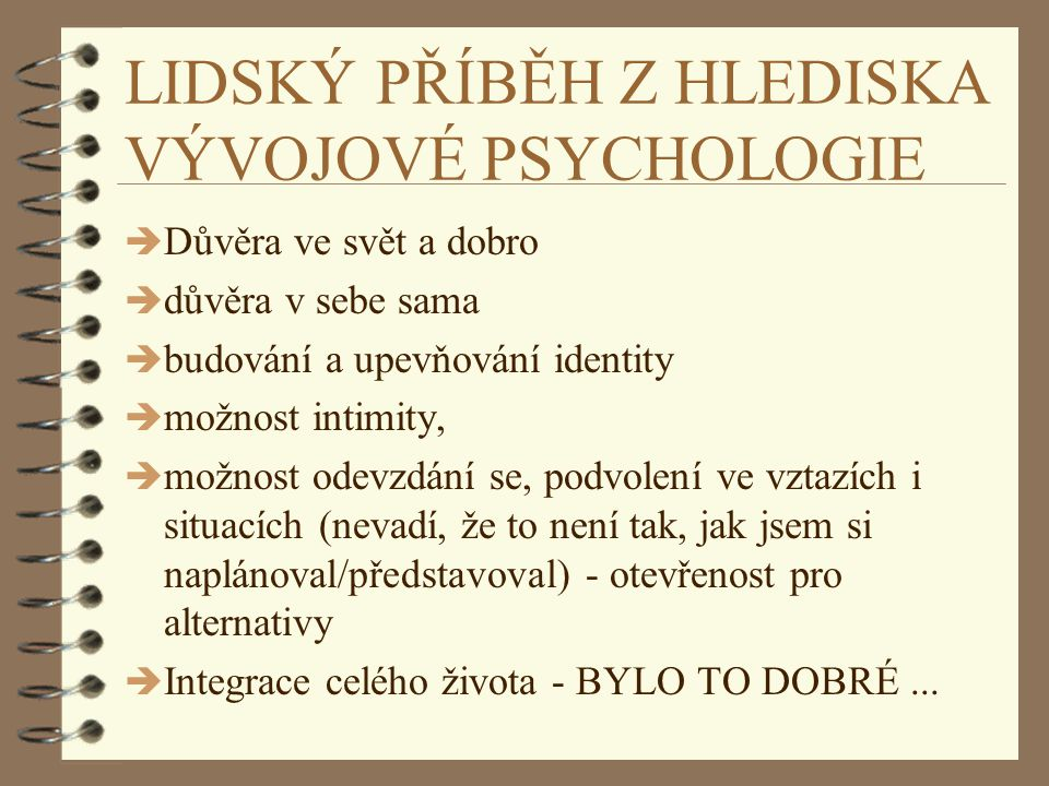 LIDSKÝ PŘÍBĚH Z HLEDISKA VÝVOJOVÉ PSYCHOLOGIE