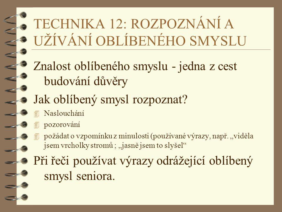 TECHNIKA 12: ROZPOZNÁNÍ A UŽÍVÁNÍ OBLÍBENÉHO SMYSLU