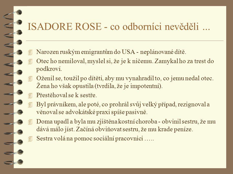 ISADORE ROSE - co odborníci nevěděli ...