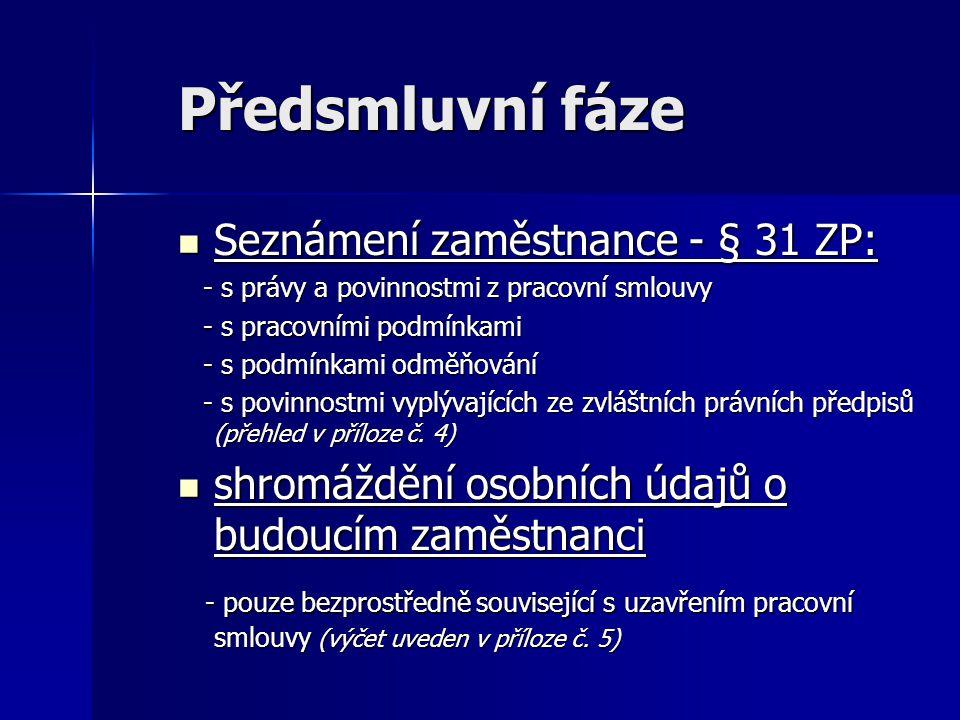 Předsmluvní fáze Seznámení zaměstnance - § 31 ZP: