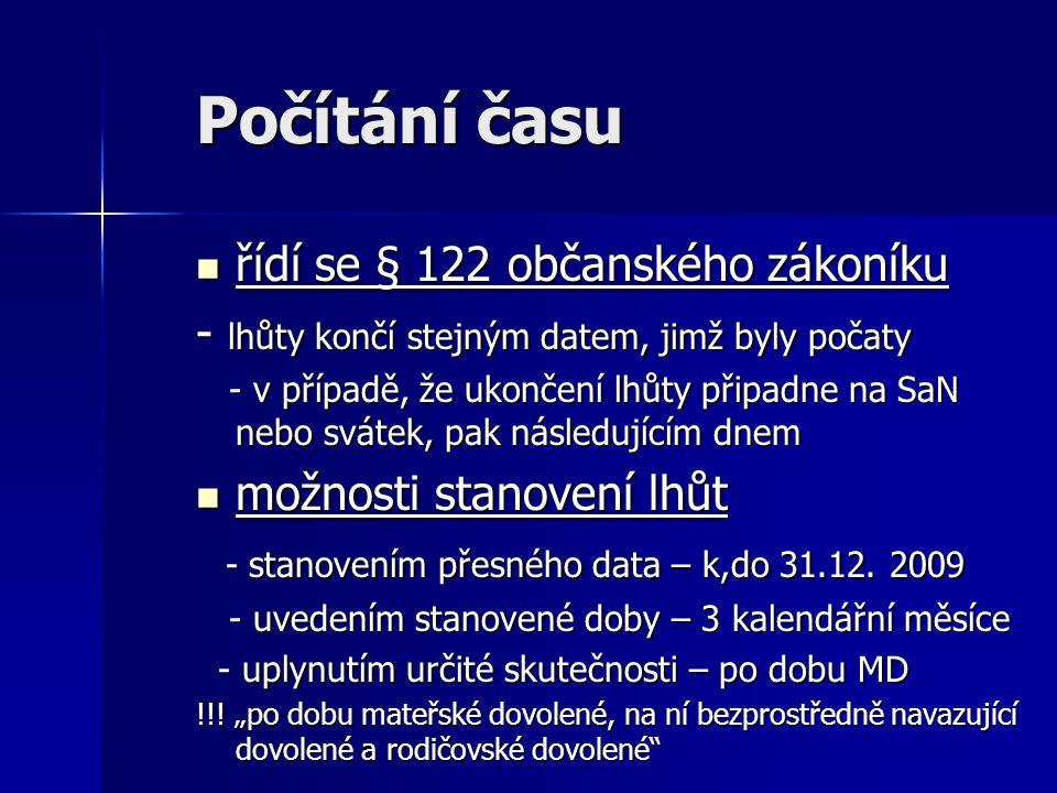 Počítání času řídí se § 122 občanského zákoníku