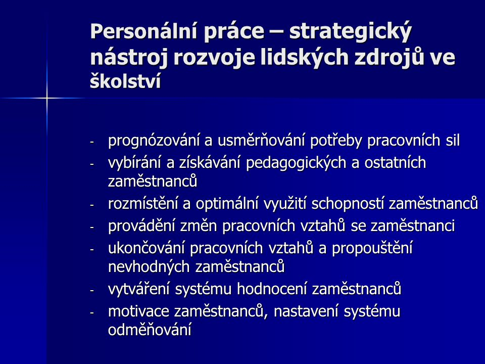 Personální práce – strategický nástroj rozvoje lidských zdrojů ve školství