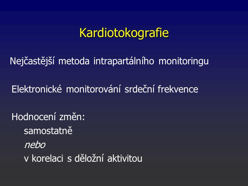 Kardiotokografie Nejčastější metoda intrapartálního monitoringu