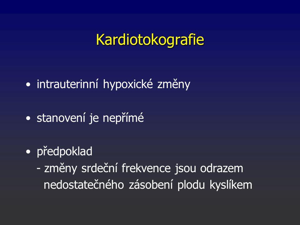 Kardiotokografie intrauterinní hypoxické změny stanovení je nepřímé