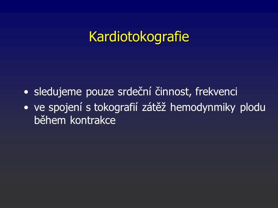 Kardiotokografie sledujeme pouze srdeční činnost, frekvenci