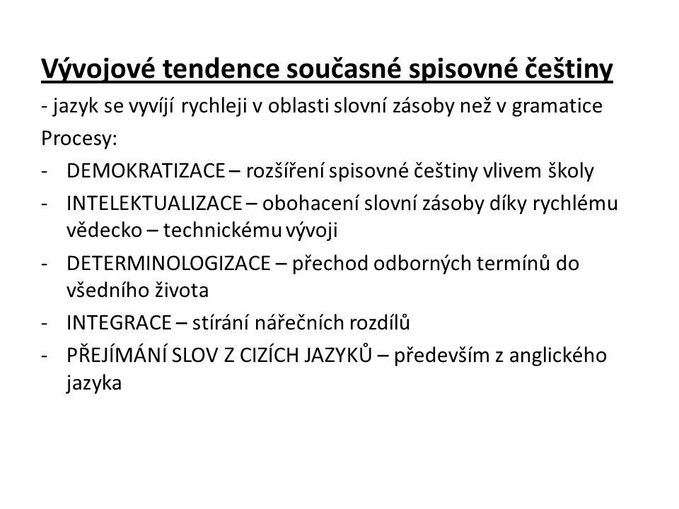 Vývojové tendence současné spisovné češtiny