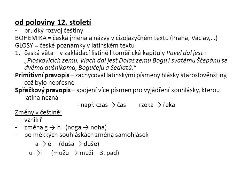 od poloviny 12. století prudký rozvoj češtiny