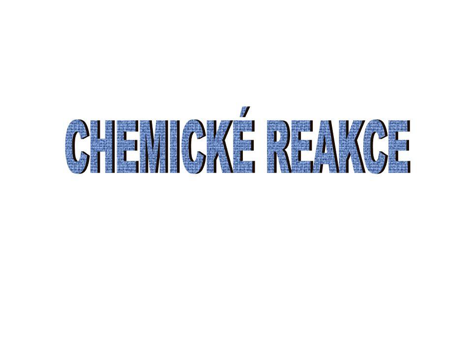 CHEMICKÉ REAKCE
