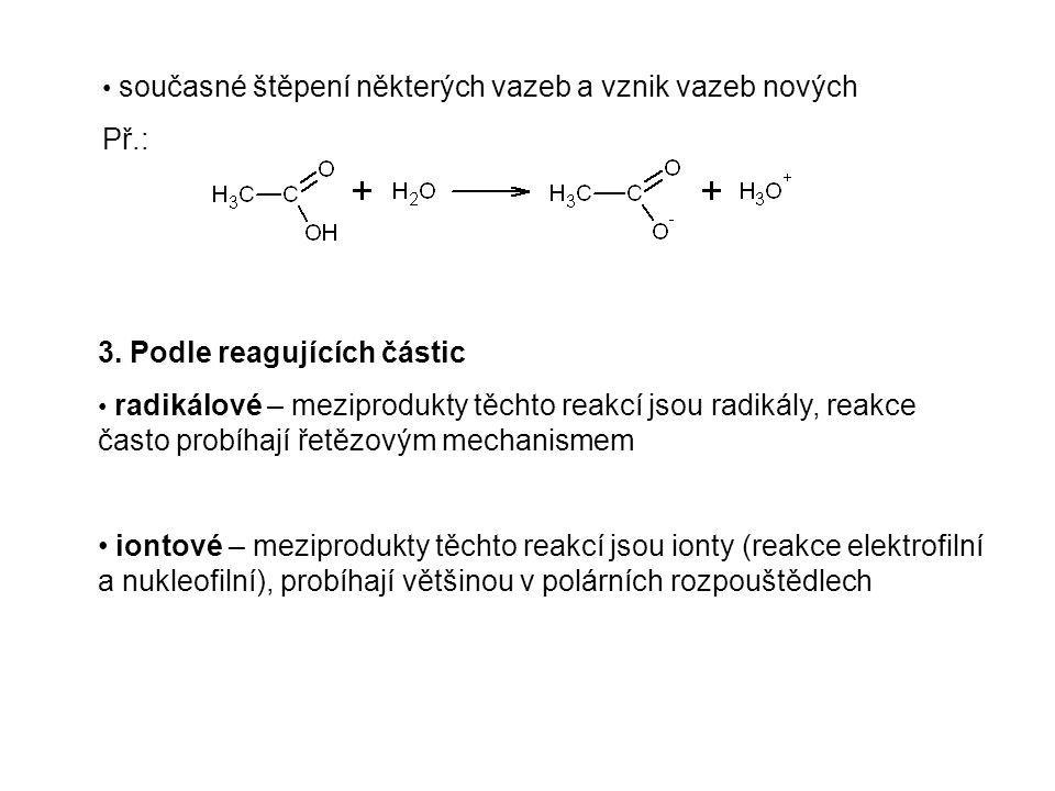 3. Podle reagujících částic