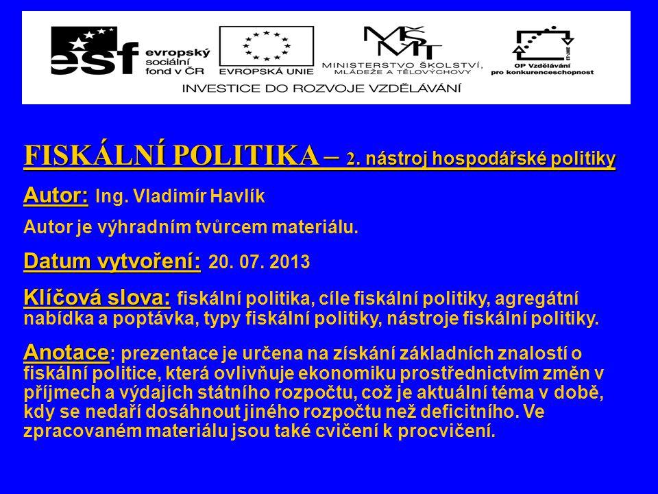 FISKÁLNÍ POLITIKA – 2. nástroj hospodářské politiky