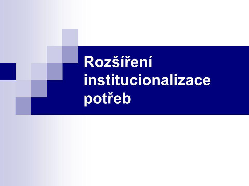 Rozšíření institucionalizace potřeb