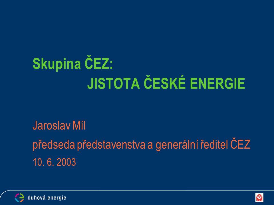 Skupina ČEZ: JISTOTA ČESKÉ ENERGIE