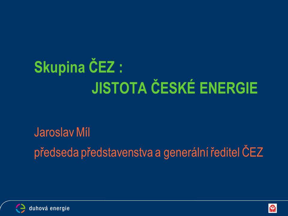 Skupina ČEZ : JISTOTA ČESKÉ ENERGIE