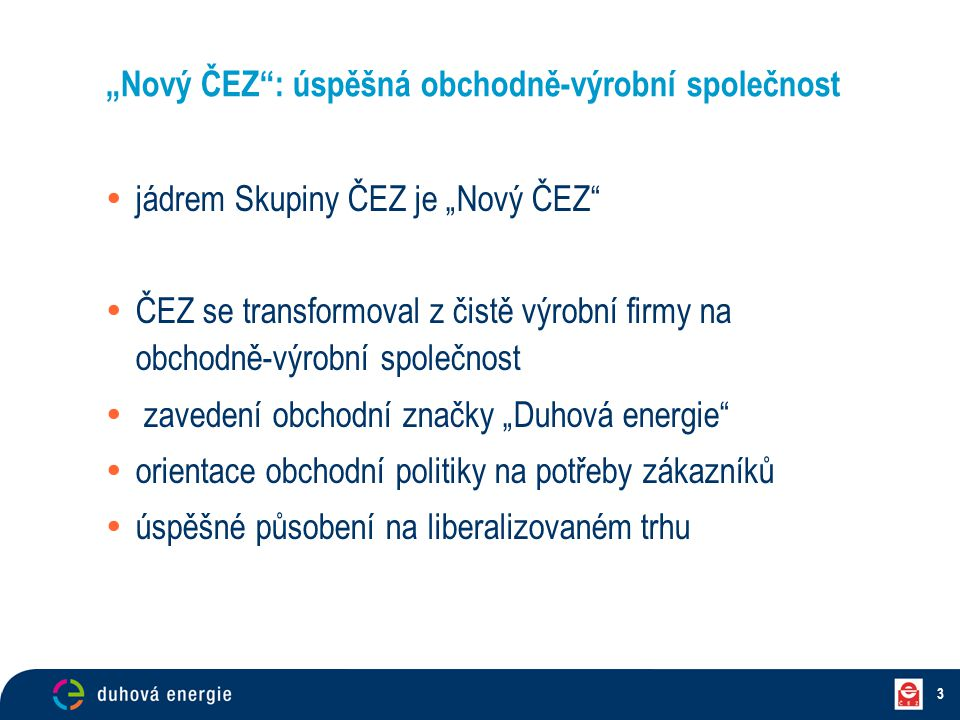"""""""Nový ČEZ : úspěšná obchodně-výrobní společnost"""