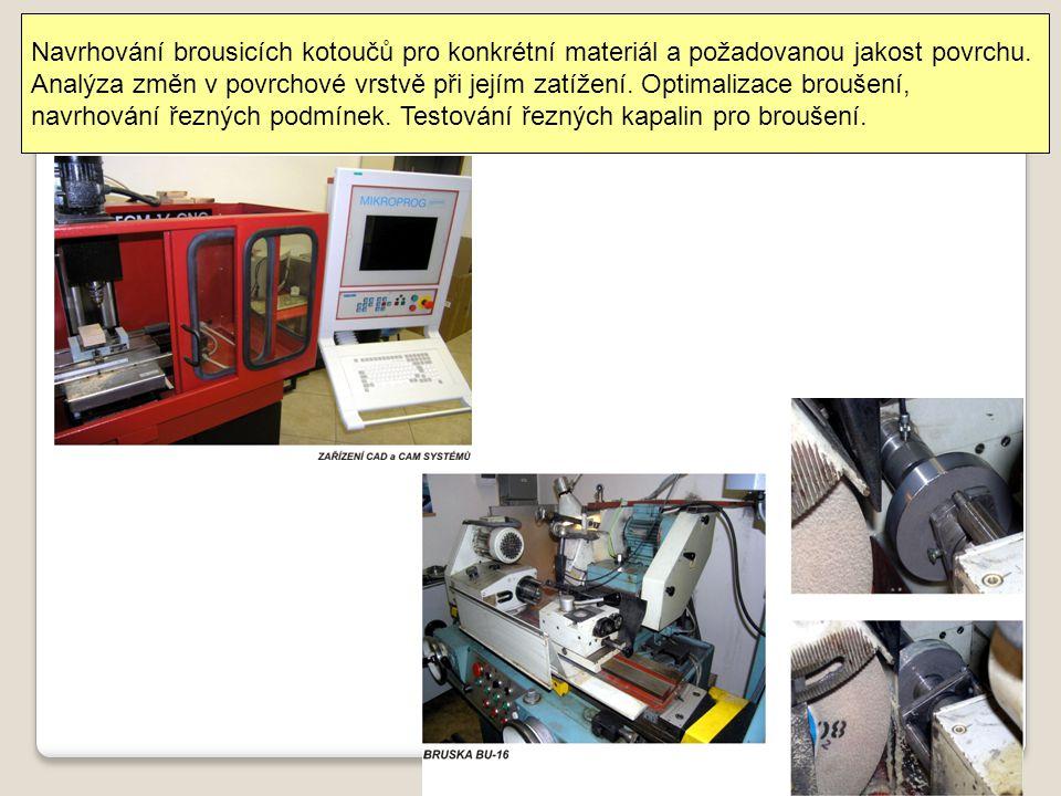 Navrhování brousicích kotoučů pro konkrétní materiál a požadovanou jakost povrchu.